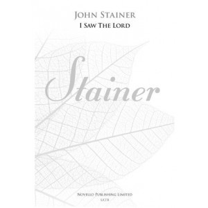 John Stainer: I Saw The Lord (Revised Edition)