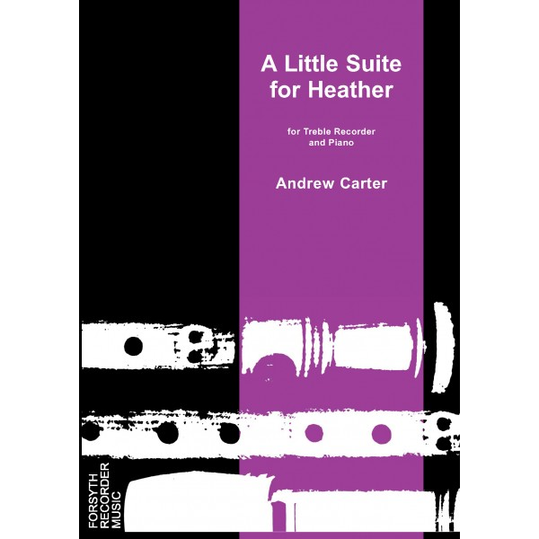 A Little Suite for Heather by Andrew Carter