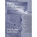 Hustad Donald P (arr) - Early American Folk Hymns for Organ