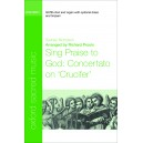Sing Praise to God: Concertato on Crucifer - Proulx, Richard